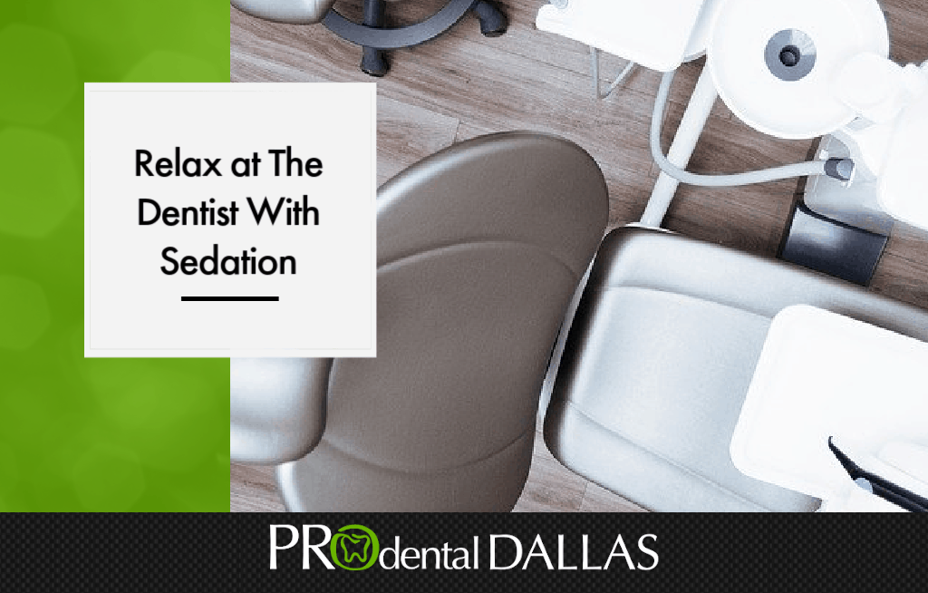 Relax at The Dentist With Sedation