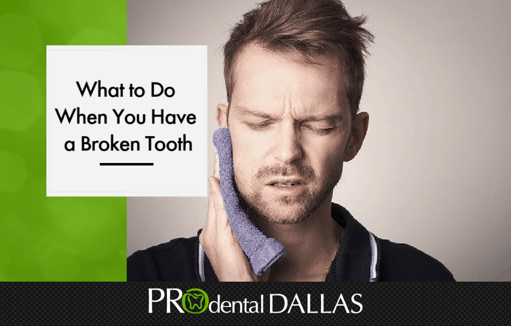 What to Do When You Have a Broken Tooth