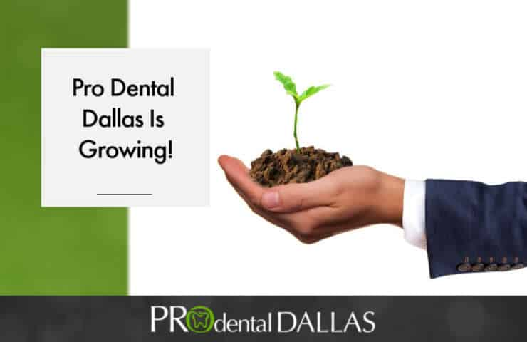 Pro Dental Dallas is Growing!