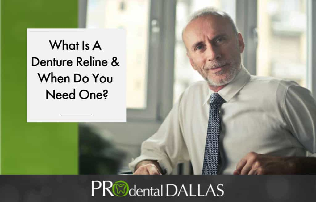 What is a Denture Reline and When do You Need One