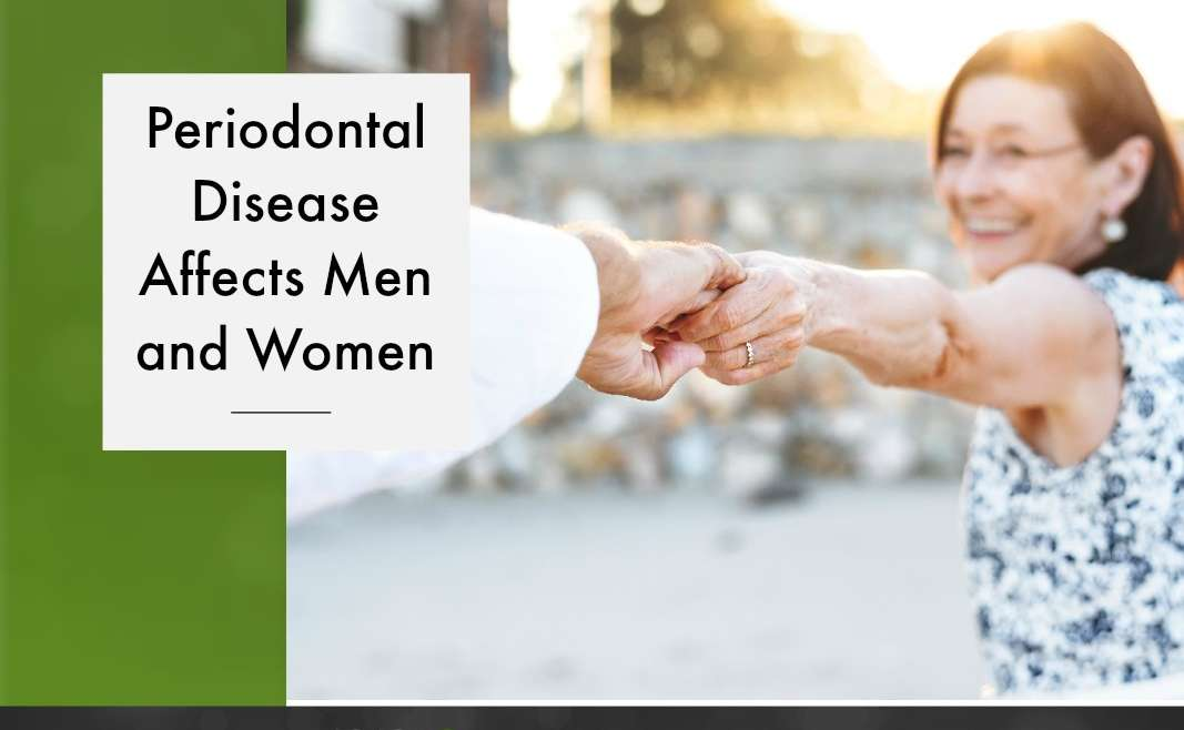 Periodontal Disease Affects Men and Women