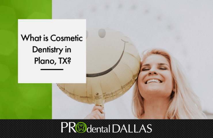 What is Cosmetic Dentistry in Plano, TX?