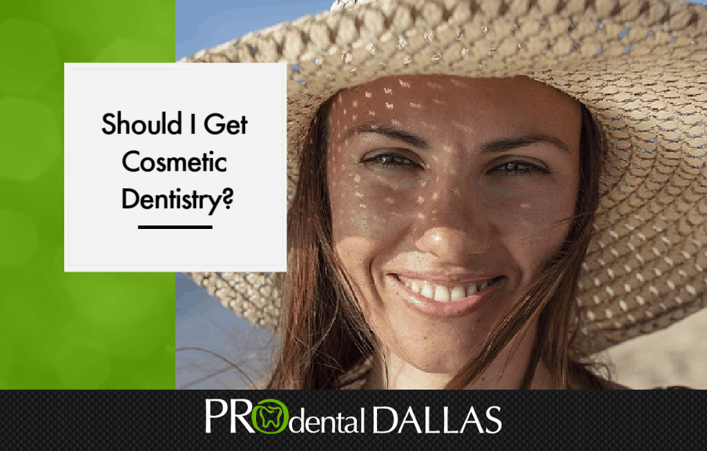 Should I Get Cosmetic Dentistry?